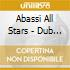 Abassi All Stars - Dub Showcase