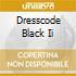 DRESSCODE BLACK II