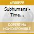 Subhumans - Time Flies/rats