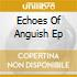ECHOES OF ANGUISH EP