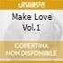 MAKE LOVE VOL.1
