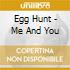 CD - EGG HUNT - ME AND YOU