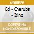 CD - CHERUBS - ICING