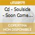 CD - SOULSIDE - SOON COME HAPPY