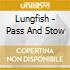 Lungfish - Pass And Stow