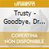 Trusty - Goodbye, Dr Fate
