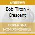 Bob Tilton - Crescent