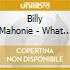 Billy Mahonie - What Becomes