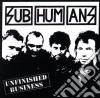 Subhumans - Unfinished Business