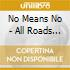 No Means No - All Roads Lead To Ausfa