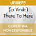 (LP VINILE) THERE TO HERE