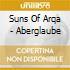 Suns Of Arqa - Aberglaube