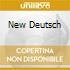 NEW DEUTSCH