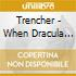 Trencher - When Dracula Thinks 'look At Me'