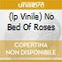 (LP VINILE) NO BED OF ROSES