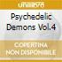PSYCHEDELIC DEMONS VOL.4