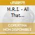 M.R.I. - All That Glitters
