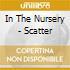 In The Nursery - Scatter