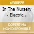 In The Nursery - Electric Edwardians