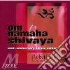 Gass Robert - Om Namaha Shivaya - Deluxe 10Th Annivers
