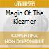 MAGIN OF THE KLEZMER