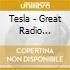 Tesla - Great Radio Controver