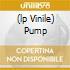 (LP VINILE) PUMP