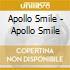 Apollo Smile - Apollo Smile