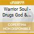 Warrior Soul - Drugs God & New Republic
