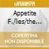 APPETITE F./LIES/THE SPAGHETTI INC.
