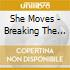 She Moves - Breaking The Rules