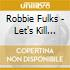 Robbie Fulks - Let's Kill Saturday Night