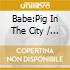 BABE(PIG IN THE CITY)