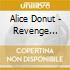Alice Donut - Revenge Fantasies Of The