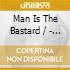 Man Is The Bastard / - Split Album
