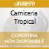 CARNICERIA TROPICAL