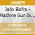 MACHINE GUN IN THE...