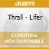 Thrall - Lifer