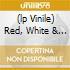 (LP VINILE) RED, WHITE & BLACK