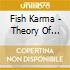 Fish Karma - Theory Of Intelligent Design