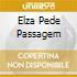 ELZA PEDE PASSAGEM