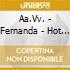 Aa.Vv. - Fernanda - Hot & Esxy (2 Cd)