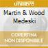 MARTIN & WOOD MEDESKI