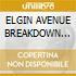 ELGIN AVENUE BREAKDOWN (Revisited)