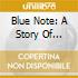 BLUE NOTE: A STORY OF JAZZ/3CD