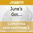 JUNE'S GOT...