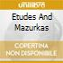 ETUDES AND MAZURKAS
