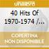 MILLENNIUM 40 HITS/70-74