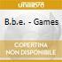 B.b.e. - Games