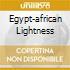 EGYPT-AFRICAN LIGHTNESS